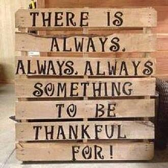 always_something_to_be_thankful_for