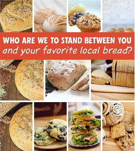who_are_we_to_stand_between_you_and_your_favorite_local_flavor_of_bread2