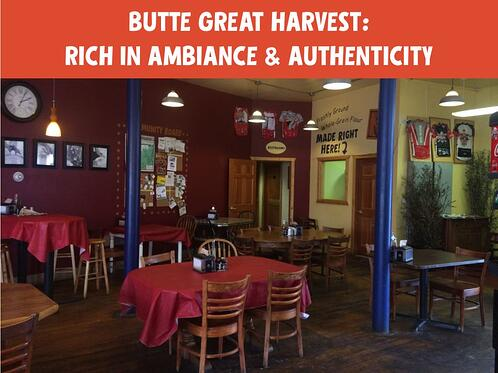 butte_great_harvest_rich_in_ambiance_and_authenticity