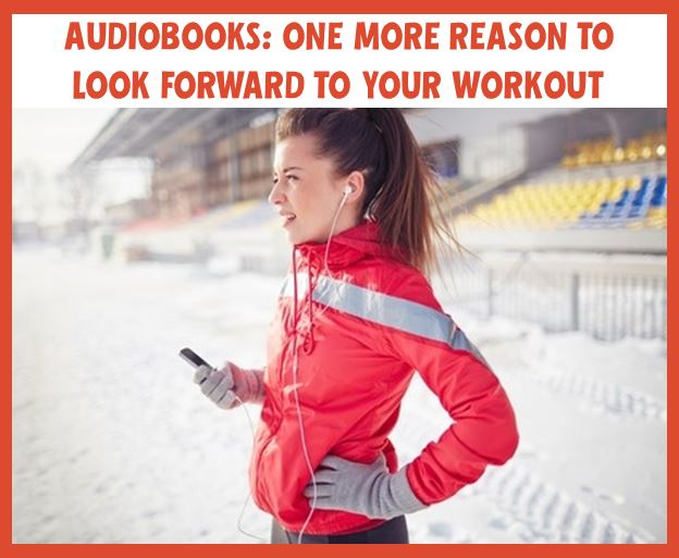 The Unexpected Benefits of Working Out to Audiobooks