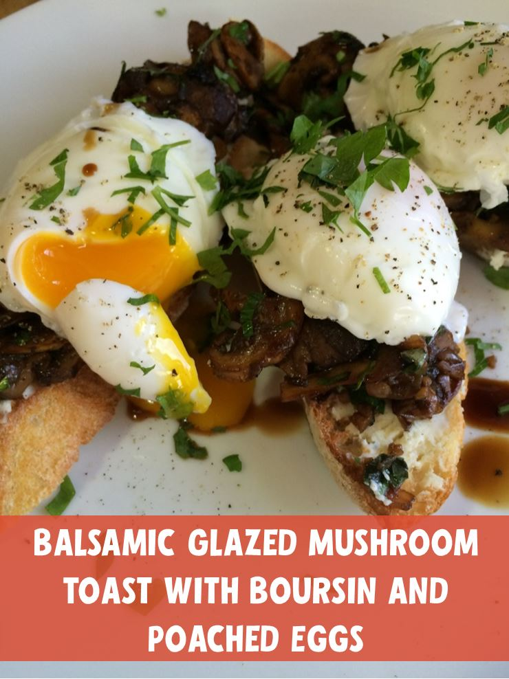 Your New 20-Minute Toast Habit: Mushroom, Boursin & Eggs
