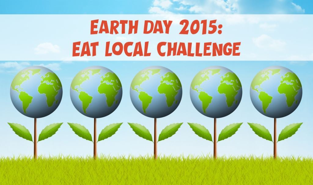 This Earth Day: Take Our Eat Local Challenge