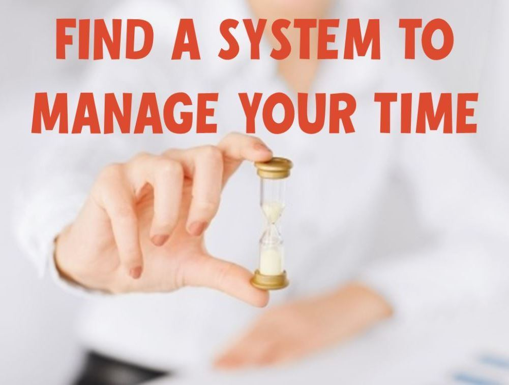Why You Need a Time Management System for Life and Business