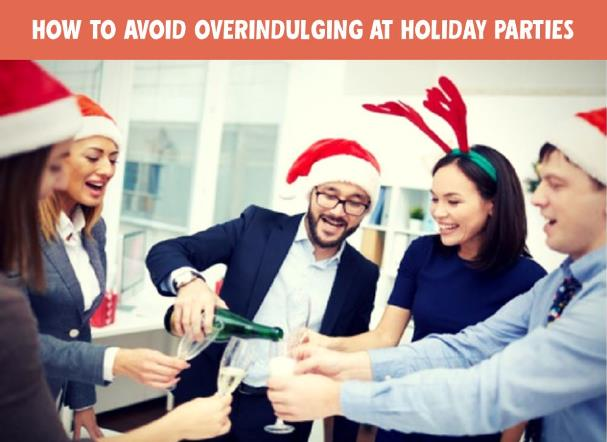 How to Avoid Overindulging at the Holiday Party