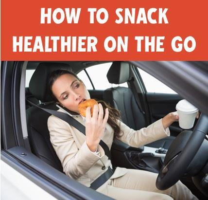 How to Snack Healthier When On the Go