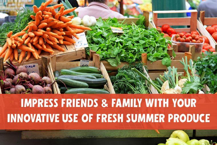 Take Advantage of Summer Produce with a Fresh New Recipe