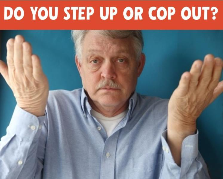 Step Up or Cop-out? How Do You Handle Problems?